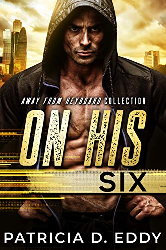On His Six: An Away From Keyboard Romantic Suspense Standalone (English Edition)