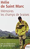 Memoires les champs de braises (French Edition) by Helie De Saint-Marc(2002-06-20) - PERRIN - 01/01/2002