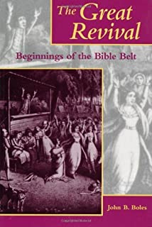 The Great Revival: Beginnings of the Bible Belt (Religion in the South)