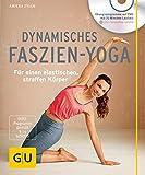 Dynamisches Faszien-Yoga (mit DVD): Für einen elastischen, straffen...