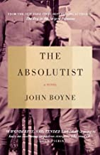 The Absolutist: A Novel by the Author of The Heart's Invisible Furies