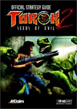 Turok 2: Seeds of Evil Official Strategy Guide (Official Strategy Guides)