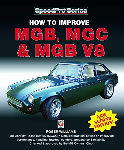How to Improve MGB, MGC & MGB V8: New 2nd Edition (SpeedPro Series)