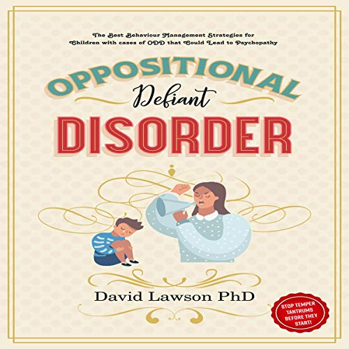Oppositional Defiant Disorder Audiobook By David Lawson PhD cover art
