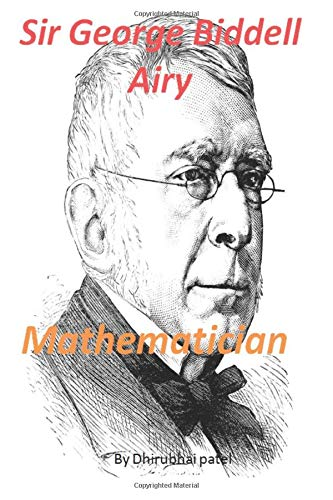 Sir George Biddell Airy: Great Mathematician