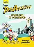 Patoaventuras. Superlibro de actividades (Disney. Patoaventuras)
