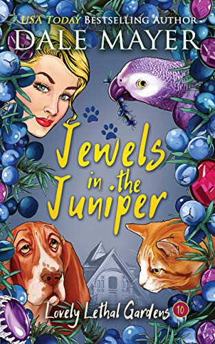 Jewels in the Juniper (Lovely Lethal Gardens Book 10) by [Dale Mayer]