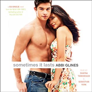 Sometimes It Lasts                   Written by:                                                                                                                                 Abbi Glines                               Narrated by:                                                                                                                                 Shayna Thibodeaux,                                                                                        Sebastian York                      Length: 6 hrs and 10 mins     1 rating     Overall 5.0