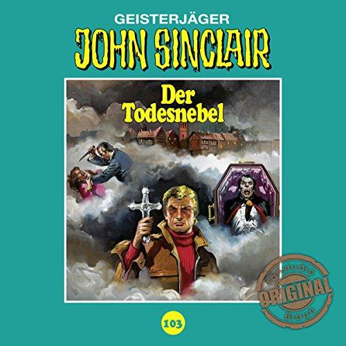 Der Todesnebel (John Sinclair - Tonstudio Braun Klassiker 103) Titelbild