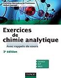Exercices de Chimie analytique - Avec rappels de cours - 3e éd