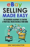 eBay Selling 2019: Step By Step Beginner s Guide To Starting A Profitable eBay Business from Home
