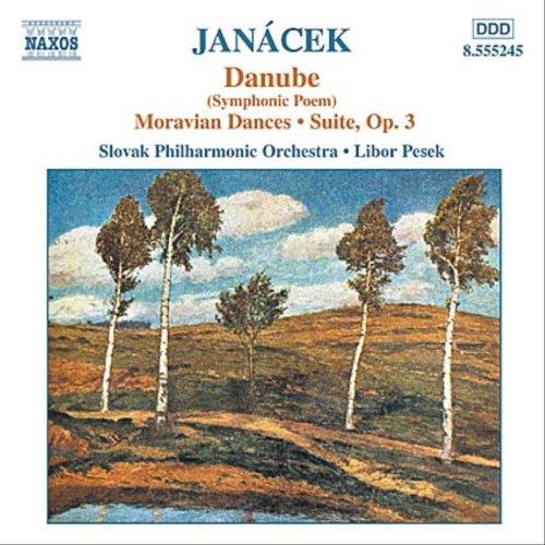 ヤナーチェク:交響詩「ドナウ川」/モラヴィア舞曲/組曲 Op. 3