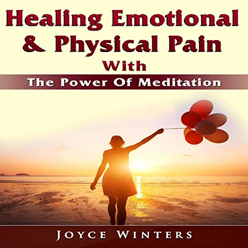 Healing Emotional & Physical Pain with the Power of Meditation Titelbild