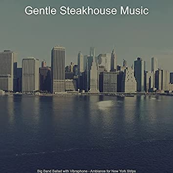 Big Band Ballad with Vibraphone - Ambiance for New York Strips