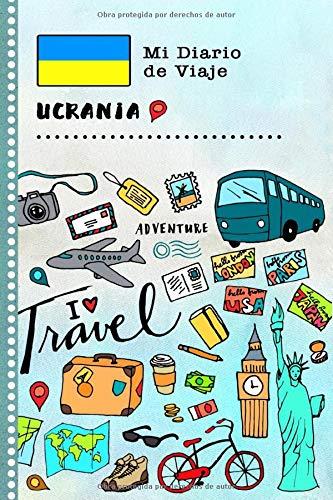 Ucrania Mi Diario de Viaje: Libro de Registro de Viajes Guiado Infantil - Cuaderno de Recuerdos de Actividades en Vacaciones para Escribir, Dibujar, Afirmaciones de Gratitud para Niños y Niñas