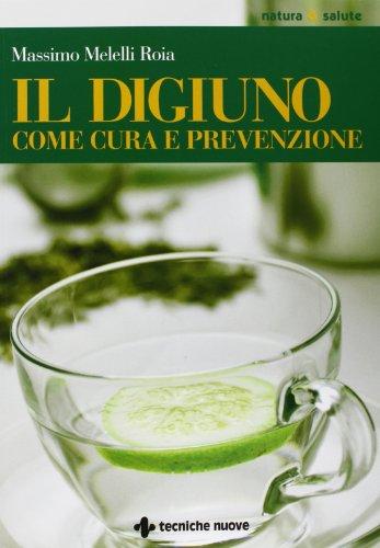 Il digiuno come cura e prevenzione