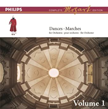 Mozart: The Dances & Marches, Vol.1 (Complete Mozart Edition)
