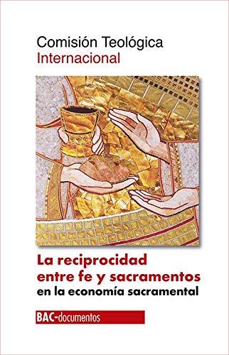 La reciprocidad entre fe y sacramentos en la economía sacramental: 74 (DOCUMENTOS)