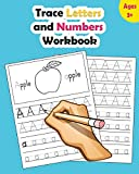 Trace Letters and Numbers Workbook: Learn How to Write Alphabet Upper and Lower Case and N...