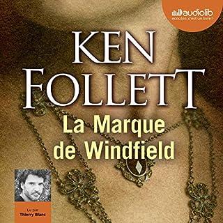 La Marque de Windfield                   De :                                                                                                                                 Ken Follett                               Lu par :                                                                                                                                 Thierry Blanc                      Durée : 18 h et 10 min     211 notations     Global 4,7