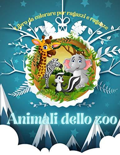 Animali dello zoo - Libro da colorare per ragazzi e ragazze: ANIMALI MARINI, ANIMALI DELLA FATTORIA, ANIMALI DELLA GIUNGLA, ANIMALI DEI BOSCHI E ANIMALI DEL CIRCO