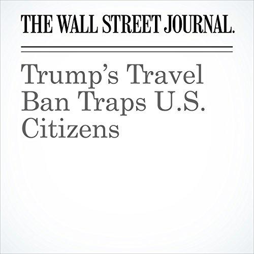 Trump's Travel Ban Traps U.S. Citizens copertina