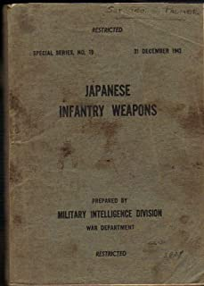 Japanese Infantry Weapons; Special Series, No. 19; 31 December 1943