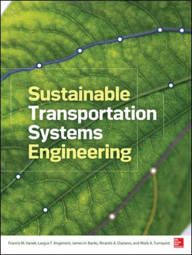 Download Sustainable Transportation Systems Engineering: Evaluation & Implementation 0071800123