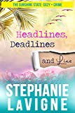Headlines, Deadlines, and Lies (The Sunshine State: Cozy + Crime)