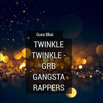Twinkle Twinkle (Grb Gangsta Rappers)