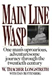 Main Line Wasp: One Man's Uproarious, Adventuresome Journey Through the Twentieth Century by W. Thacher Longstreth (1990-04-01)