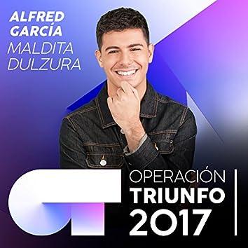Maldita Dulzura (Operación Triunfo 2017)
