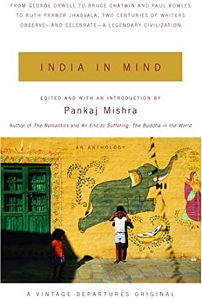 India in Mind (Vintage Departures) by Pankaj Mishra (Editor) � Visit Amazons Pankaj Mishra Page search results for this author Pankaj Mishra (Editor) (4-Jan-2005) Paperback