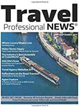 Travel Professional NEWS - September 2019: The Premier Publication for Travel Professionals Who Sell Travel