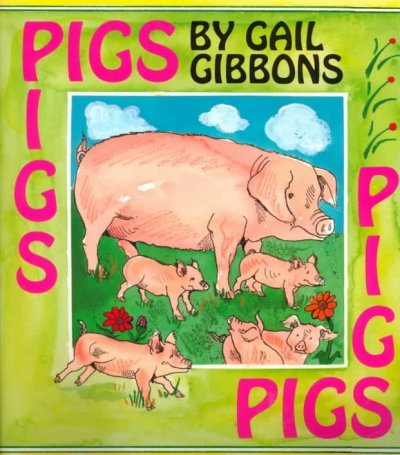 [Pigs] [Author: Gibbons, Gail] [April, 2000]