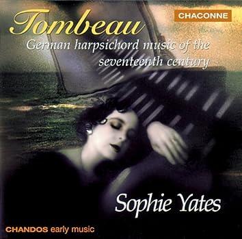 Tombeau - German Harpsicord Music of the 17th Century