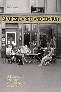 Shakespeare and Company, Paris: A History of the Rag & Bone Shop of the Heart