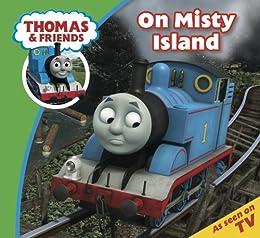 Thomas & Friends: On Misty Island (Thomas & Friends Story Time Book 17) by [Reverend W Awdry]