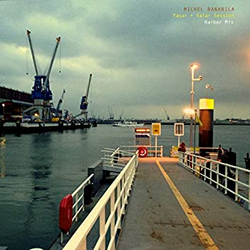 Yaşar + Salar Session (Harbor Mix)