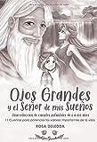 Ojos Grandes y el Señor de mis Sueños: Cuentos infantiles sobre emociones,...