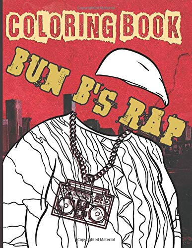 Bun B'S Rap Coloring Book: Bun B Rap Adults Coloring Books! (Stress Relieving For Anyone)