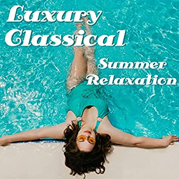 Luxury Classical Summer Relaxation