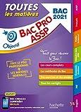 Objectif Bac - Toutes les matières Bac Pro ASSP 2021