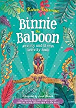 Binnie the Baboon Anxiety and Stress Activity Book: A Therapeutic Story with Creative and CBT Activities To Help Children Aged 5-10 Who Worry (Therapeutic Treasures Collection)
