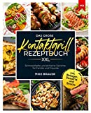 Das große Kontaktgrill Rezeptbuch XXL: Schmackhafte und einfache Gerichte für Familie und Freunde inkl. Beilagen, Desserts und Snacks
