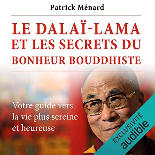 Page de couverture de Le dalaï-lama et les secrets du bonheur bouddhiste