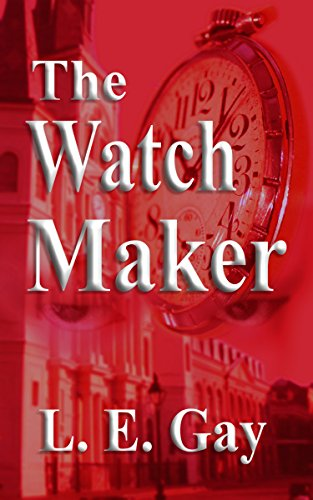 The Watch Maker (The French Quarter Series Book 2) (English Edition)