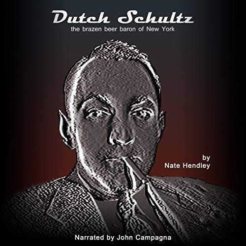 Dutch Schultz: The Brazen Beer Baron of New York audiobook cover art