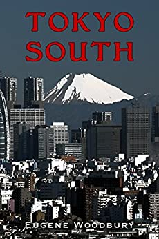 Tokyo South by [Eugene Woodbury]