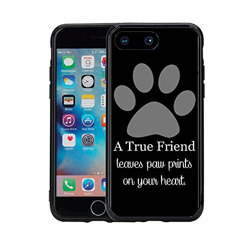 A True Friend Leaves Paw Prints On Your Heart Black for iPhone 7 Plus (2016) & iPhone 8 Plus (2017) (5.5) Case Cover by Atomic Market